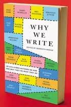 Why We Write ebook by Meredith Maran