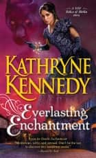 Everlasting Enchantment ebook by Kathryne Kennedy