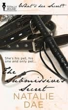The Submissive's Secret ebook by Natalie Dae