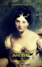 Jane Eyre (With PREFACE )(Best Navigation, Active TOC)(Prometheus Classics) ebook by Charlotte Brontë, Prometheus Classics