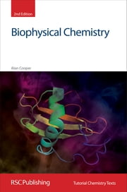 Biophysical Chemistry ebook by Alan Cooper,David Phillips,J Derek Woollins,E Abel,Martyn Berry,A Davies