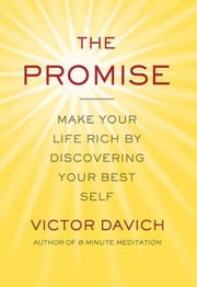 The Promise - Make Your Life Rich by Discovering Your Best Self ebook by Victor Davich
