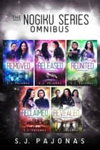 The Nogiku Series Omnibus (Books 1-5) - Removed, Released, Reunited, Reclaimed, Revealed ebook by S. J. Pajonas