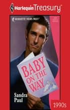 Baby on the Way ebook by Sandra Paul