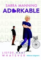 Adorkable - liefde, haat, whatever ebook by Inge Pieters, Sarra Manning