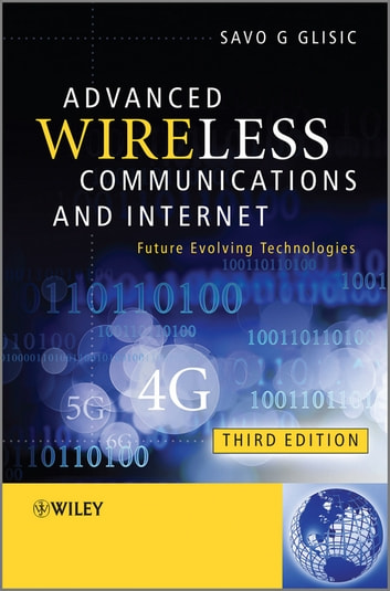 Advanced Wireless Communications and Internet - Future Evolving Technologies ebook by Savo G. Glisic