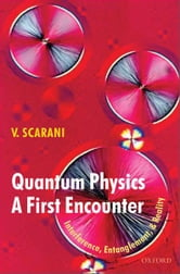 Quantum Physics: A First Encounter : Interference, Entanglement, and Reality - Interference, Entanglement, and Reality ebook by Valerio Scarani ; Rachael Thew