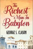 The Richest Man in Babylon ebook by George S. Clason