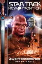 Star Trek - New Frontier 02: Zweifrontenkrieg ebook by Peter David, Bernhard Kempen
