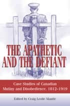 The Apathetic and the Defiant ebook by Craig L. Mantle