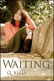 Waiting ebook by Q. Kelly