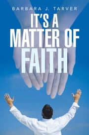 It's a Matter of Faith ebook by Barbara J. Tarver