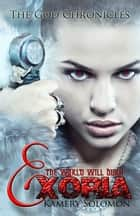Exoria (The God Chronicles #5) ebook by Kamery Solomon