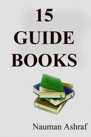 15 Guide Books - A Good Collection ebook by Nauman Ashraf