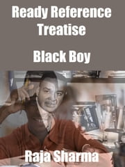 Ready Reference Treatise: Black Boy ebook by Raja Sharma