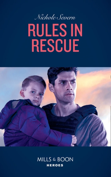 Rules In Rescue (Mills & Boon Heroes) eBook by Nichole Severn