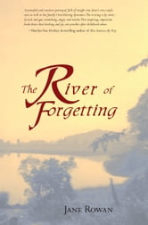 The River of Forgetting: A Memoir of Healing from Sexual Abuse ebook by Jane Rowan