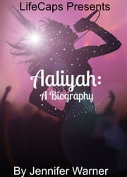 Aaliyah - A Biography ebook by Jennifer Warner