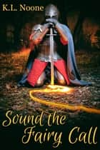 Sound the Fairy Call ebook by