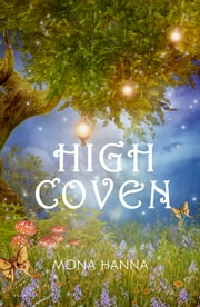 High Coven (High Witch Book 3) ebook by Mona Hanna