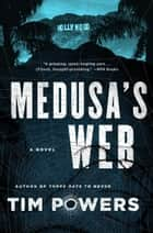 Medusa's Web - A Novel ebook by Tim Powers
