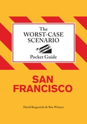 The Worst-Case Scenario Pocket Guide: San Francisco ebook by David Borgenicht,Ben Winters