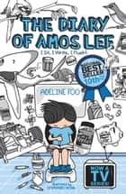 The Diary of Amos Lee - I Sit, I Write, I Flush! ebook by Adeline Foo
