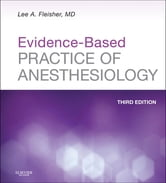 Evidence-Based Practice of Anesthesiology ebook by Lee Fleisher