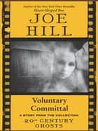Voluntary Committal ebook by Joe Hill