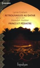 Retrouvailles au Datar - Prince et pédiatre ebook by Lynne Graham, Meredith Webber