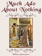 Much Ado About Nothing ebook by William Shakespeare