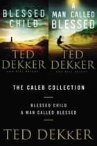 The Caleb Collection ebook by Ted Dekker,Bill Bright