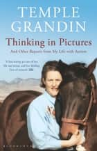 Thinking in Pictures ebook by Temple Grandin