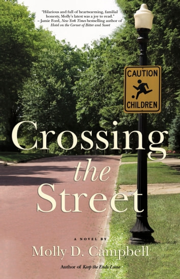 Crossing the Street ebook by Molly D. Campbell