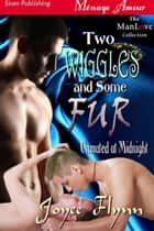 Two Wiggles and Some Fur ebook by Joyee Flynn