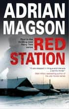 Red Station ebook by Adrian Magson