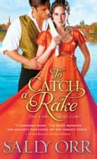 To Catch a Rake ebook by Sally Orr