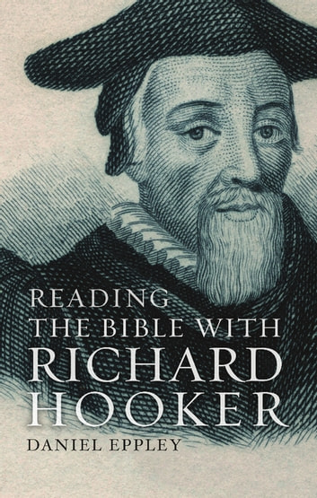 Reading the Bible with Richard Hooker ebook by Daniel Eppley