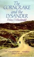 The Corncrake and The Lysander ebook by Finlay J. Macdonald