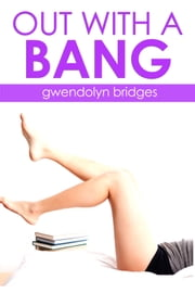 Out With a Bang ebook by Gwendolyn Bridges