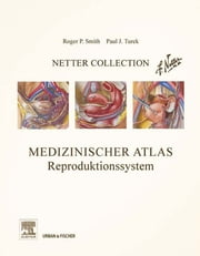 Netter Collection, Medizinischer Atlas, Reproduktionssystem ebook by Roger P. Smith, Paul J. Turek