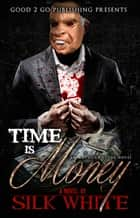 Time Is Money: An Anthony Stone Novel ebook by Silk White