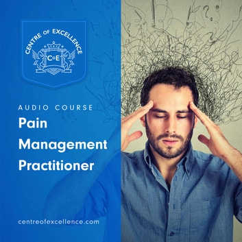 Pain Management Practitioner audiobook by Centre of Excellence