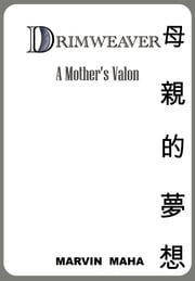 DRIMWEAVER - A Mother's Valon ebook by MARVIN MAHA