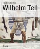 Wilhelm Tell ebook by Friedrich Schiller