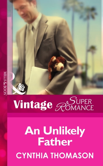 An Unlikely Father (Mills & Boon Vintage Superromance) (9 Months Later, Book 52) ebook by Cynthia Thomason