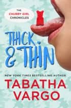 Thick & Thin ebook by Tabatha Vargo