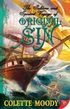 The Sublime and Spririted Voyage of Original Sin ebook by Colette Moody