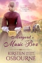 Margaret's Music Box - Clover Creek Caravan, #3 e-bog by Kirsten Osbourne