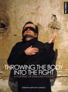 Throwing the Body into the Fight ebook by Mary Connolly